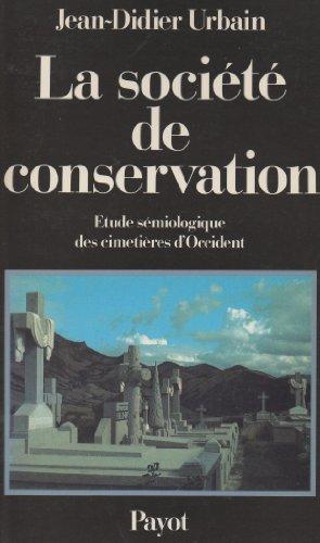 9782228121804: La societe de conservation: Etude semiologique des cimetieres d'Occident (Langages et societes) (French Edition)