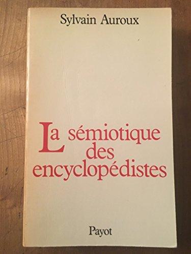 9782228124607: La Sémiotique des Encyclopédistes : Essai d'épistémologie historique des sciences du langage