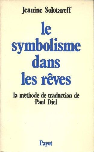 9782228125000: Le symbolisme dans les reves: La methode de traduction de Paul Diel (Bibliotheque scientifique) (French Edition)