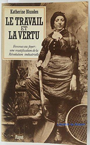 Le Travail et la Vertu: Femmes au: Blunden, Katherine