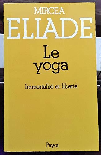 9782228133609: Le yoga Immortalité et liberté