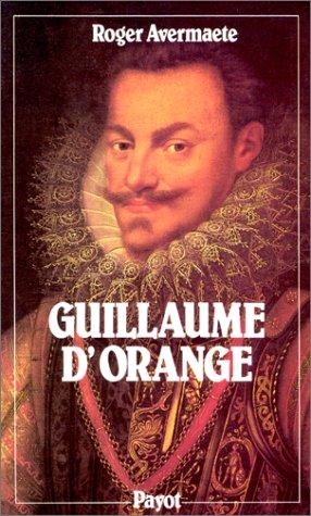 9782228135207: Guillaume d'Orange : Dit le Taciturne, 1533-1584