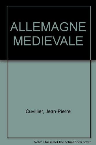 ALLEMAGNE MEDIEVALE (Bibliothèque historique): Jean-Pierre Cuvillier