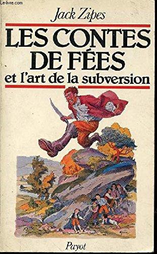 Les contes de fées et l'art de la subversion (2228140503) by Jack Zipes