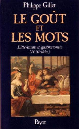 9782228142502: Le Go�t et les mots : Litt�rature et gastronomie 14e-20e si�cles