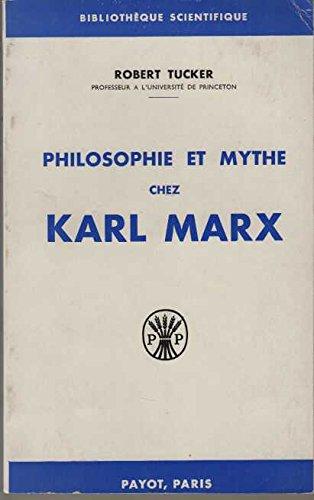 Philosophie et mythe chez Karl Marx.: Tucker,Robert.