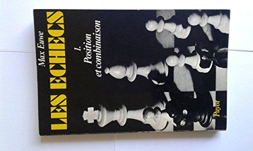 9782228150569: Les échecs. 1. Position et combinaison