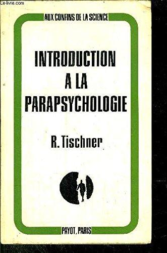9782228171403: Rudolf Tischner,. Introduction à la parapsychologie: Bilan actuel des sciences occultes. Traduc