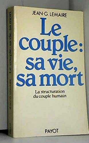 9782228220507: Le couple, sa vie, sa mort: La structuration du couple humain (Science de l'homme) (French Edition)