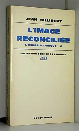 9782228220606: L'image réconciliée: L'homme de constitution (His L'Oedipe maniaque) (French Edition)