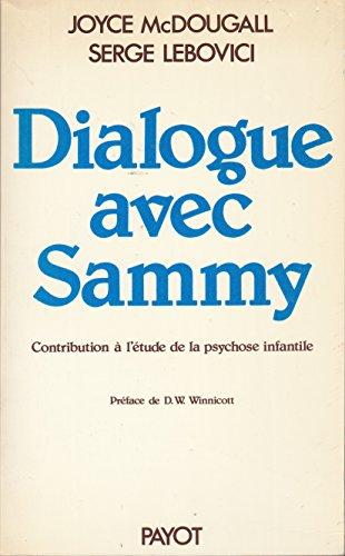 9782228222808: Dialogue avec Sammy : Contribution à l'étude de la psychose infantile
