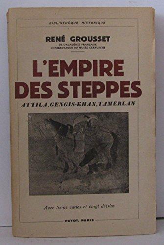 9782228272506: L'empire Des Steppes Attila, Gengis Khan, Tamerlan