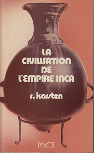 LA CIVILISATION DE L'EMPIRE INCA