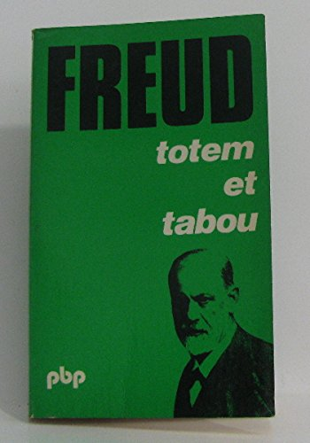 Totem et tabou: Interprétation par la psychanalyse de la vie sociale des peuples primitifs (Petite bibliothèque payot) (French Edition) (9782228307734) by Sigmund Freud
