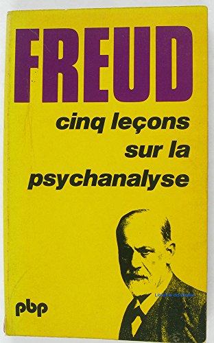 CINQ LECONS SUR LA PSYCHANALYSE. - Sigmund Freud