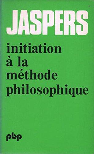 Initiation a La Methode Philosophique: Jaspers Karl