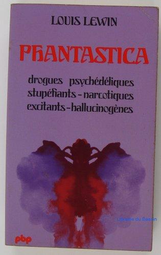 9782228316408: Phantastica drogues psychédéliques-stupéfiants-narcotiques-excitants-hallucinogènes