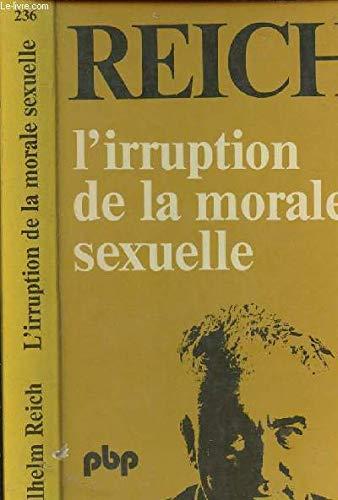 L'Irruption de la morale sexuelle: Reich W