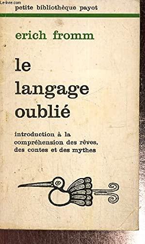 9782228326100: Le langage oubli�, introduction � la compr�hension des r�ves, des contes et des mythes