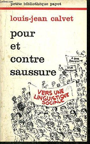 Pour et contre Saussure: Vers une linguistique: Calvet, Louis Jean