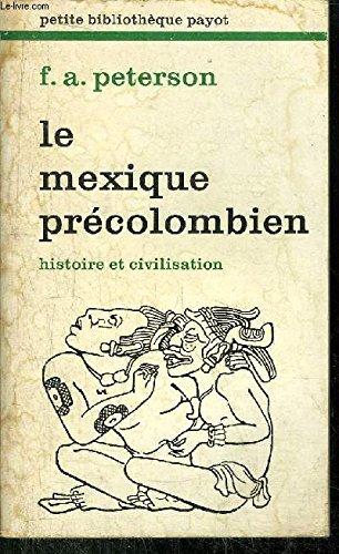 9782228327701: Le Mexique pr�colombien - Histoire et civilisation - traduit de l'anglais par S.M. Guillemin