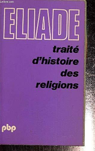 TRAITE D'HISTOIRE DES RELIGIONS. 312.: Eliade Mircea.
