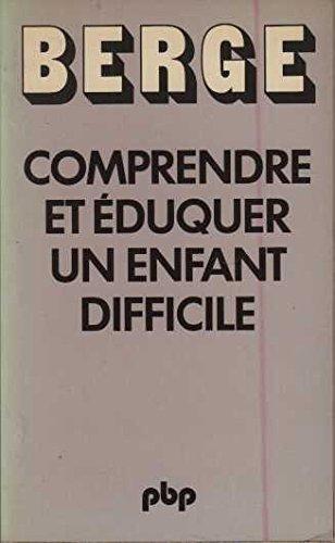 9782228331807: Comprendre et éduquer un enfant difficile