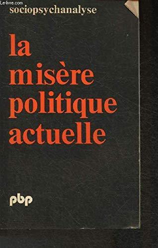 9782228333405: La Misère politique actuelle et les étincelles de l'anti-misère (Sociopsychanalyse) (French Edition)