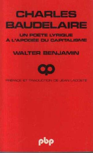Charles Baudelaire, un poete lyrique a l'apogee: Benjamin Walter