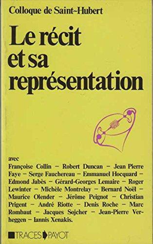 9782228541602: Le Récit et sa représentation: Colloque de Saint-Hubert, 5-8 mai 1977 (Traces) (French Edition)