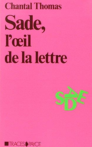 Sade, L'oeil De La Lettre: Thomas, Chantal