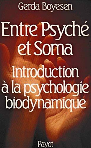 9782228542609: Entre psyche et soma: Introduction a la psychologie biodynamique (Traces) (French Edition)