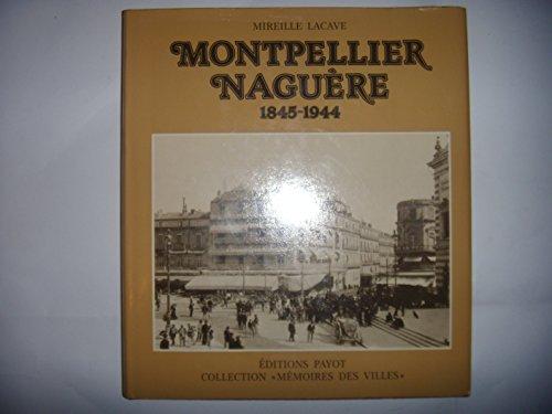 9782228600705: Montpellier naguère : Photographies anciennes (Collection Mémoires des villes)