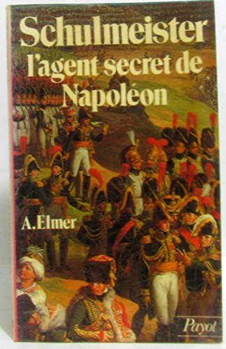 9782228702409: Schulmeister : l'agent secret de napoleon (Payot)
