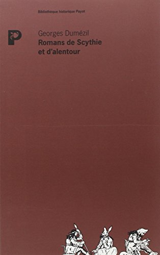 ROMANS DE SCYTHIE ET D'ALENTOUR: DUMÉZIL, Georges