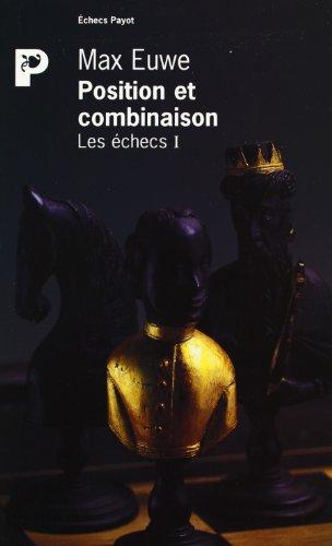 Les échecs, tome I: Position et combinaison (9782228880299) by Max Euwe