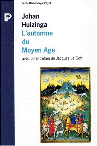 L' Automne du Moyen Age avec un entretien de Jacques Le Goff (9782228881166) by Johan Huizinga