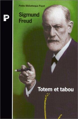 Totem et tabou. Interprétation par la psychanalyse: FREUD Sigmund