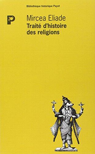 TRAITE D HISTOIRE DES RELIGIONS: ELIADE MIRCEA