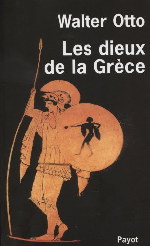 Les dieux de la Grèce: Otto, Walter F. (Walter Friedrich)
