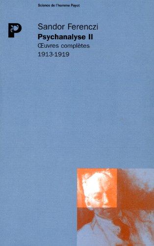 PSYCHANALYSE II OEUVRES COMPLETES 1913 1: FERENCZI SANDOR