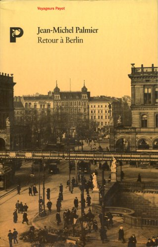 Retour à Berlin: Jean-Michel Palmier