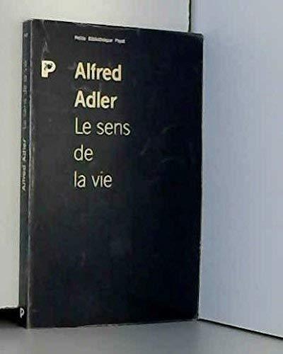 Le sens de la vie : Etude: Alfred Adler