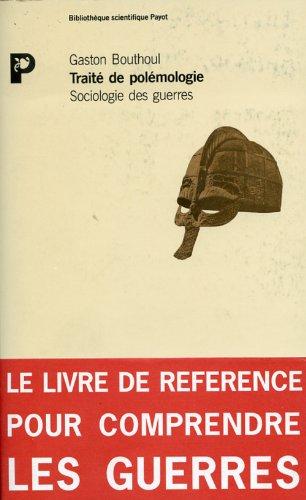 9782228883627: Traité de polémologie : Sociologie des guerres (Bibliothèque scientifique)