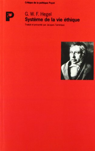 Systeme de la vie éthique (French Edition): Georg Wilhelm Friedrich Hegel