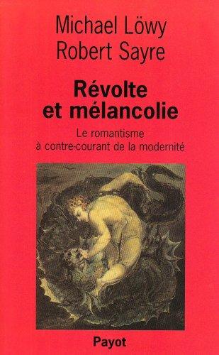 9782228884808: Révolte et mélancolie: Le romantisme à contre-courant de la modernité (Critique de la politique Payot) (French Edition)