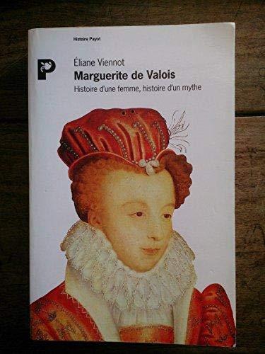 Marguerite de Valois: Histoire d'une femme, histoire d'un mythe (Histoire Payot) (French ...