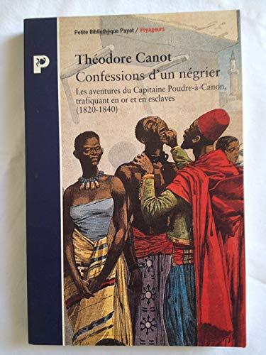 9782228886628: Confessions d'un négrier : Les aventures du capitaine Poudre-à-Canon, trafiquant en or et en esclaves, 1820-1840