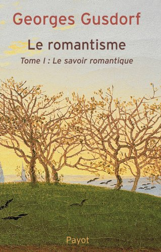Le Romantisme, tome 1: Gusdorf, Georges