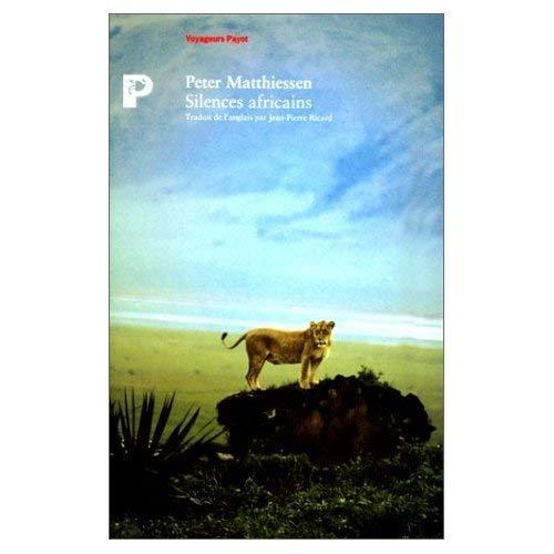 Silences africains [Jan 25, 1994] Matthiessen, Peter: Peter Matthiessen